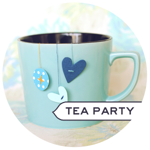 Pretty up your Tea Party!