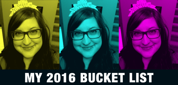 Leigh-Ann's 2016 Bucket List